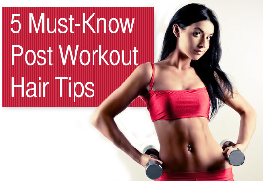 5 Must-Know Post Workout Hair Tips