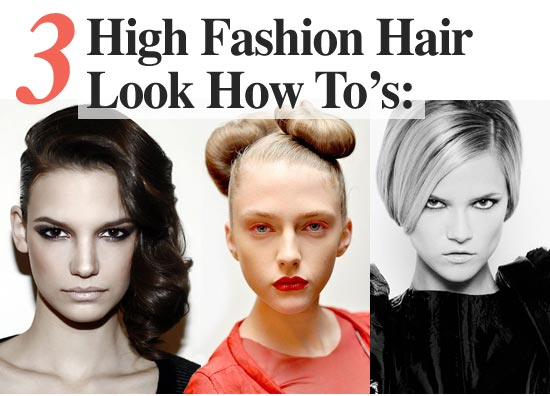 3 high fashion hairstyles