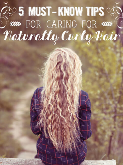 Must Know Tips for Caring for Naturally Curly Hair
