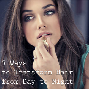 how to take your hair from day to night