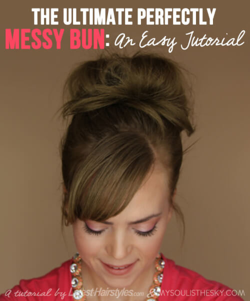 Remarkable The Ultimate Perfectly Messy Bun An Easy Tutorial Hairstyles For Women Draintrainus