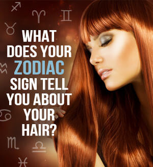 Hair Tips Based on Your Zodiac Sign