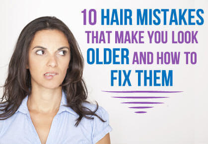 Hair Mistakes That Make You Look Older