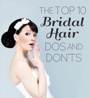 The Top 10 Bridal Hair Dos and Don'ts
