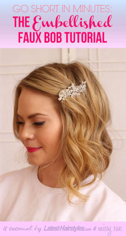 The Embellished Faux Bob Tutorial