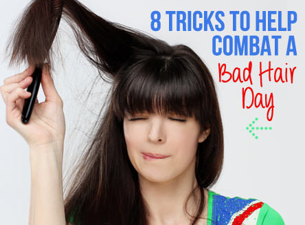 8 Tricks to Help Combat a Bad Hair Day
