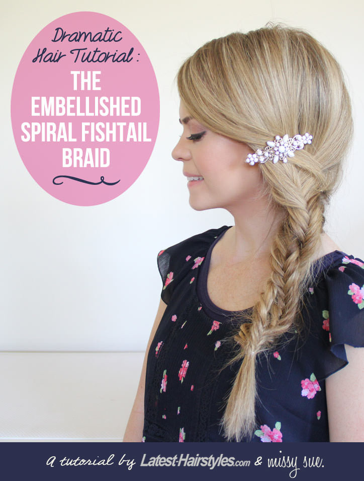 The Embellished Spiral Fishtail Braid Tutorial
