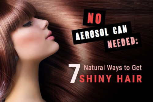 How to Get Shiny Hair [No Aerosol Can Needed]