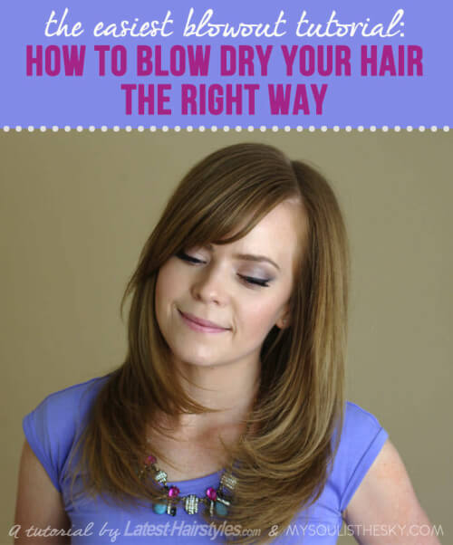 The Easiest Blowout Tutorial: How to Blow Dry Hair the Right Way