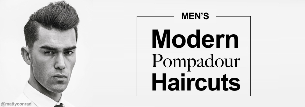 The Pompadour Is A Classic Throwback Style That Is Incredibly Popular Right  Now. The Modern Takes On This Vintage Style Exude Class And Masculinity.