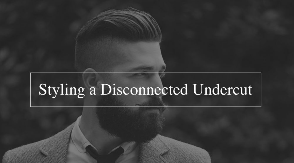 How to style a disconnected undercut